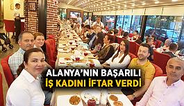 Alanya'nın başarılı iş kadını iftar verdi