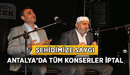 Antalya'da tüm konserler iptal edildi!