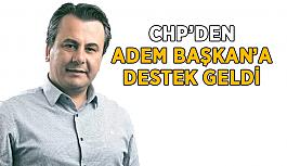 CHP'den Adem Murat Yücel'e destek geldi