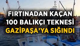 Fırtınadan kaçan 100 gemi Gazipaşa'ya sığındı