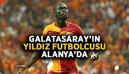 Galatasaray'ın yıldızı Alanya'da
