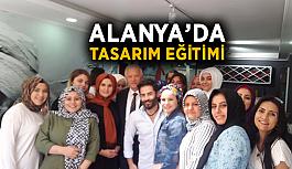 İstanbul'dan Alanya'ya gelip tasarım eğitimi verdiler