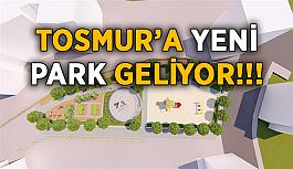 Tosmur'a yeni park geliyor!
