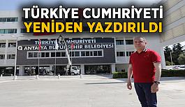 'Türkiye Cumhuriyeti' yazısını yeniden yazıldı