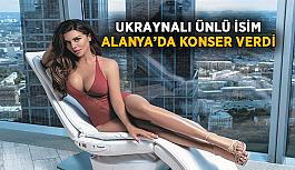 Ukraynalı ünlü isim Alanya'da konser verdi