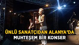 Ünlü şarkıcı Alanya'da konser verdi