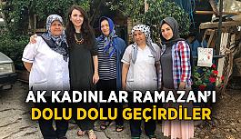 Ak Kadınlar Ramazan'ı dolu dolu geçirdiler
