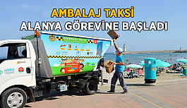 Ambalaj Taksi Alanya sokaklarında göreve başladı