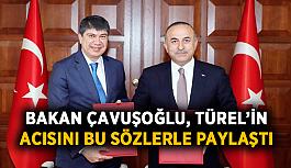 Bakan Çavuşoğlu Türel'in acısını böyle paylaştı