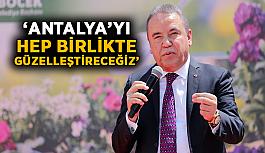 """Başkan Böcek, """"Antalya'yı hep birlikte güzelleştireceğiz"""""""