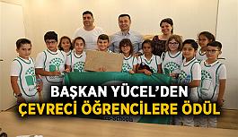 Başkan Yücel'den çevreci öğrencilere ödül
