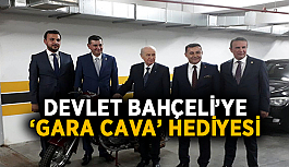 Devlet Bahçeli'ye 'Gara Cava' hediye ettiler