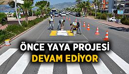 Önce Yaya Projesi çalışmaları devam ediyor