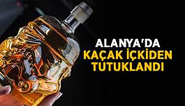 Alanya'da kaçak içkiden tutuklandı