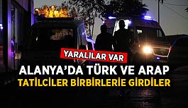 Alanya'da Türk ve Arap tatilciler birbirlerine girdiler