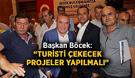 """Başkan Böcek: """"Turisti çekecek projeler yapılmalı"""""""