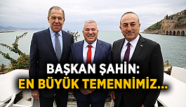 Başkan Şahin: En büyük temennimiz…