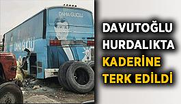 Davutoğlu hurdalıkta kaderine terk edildi