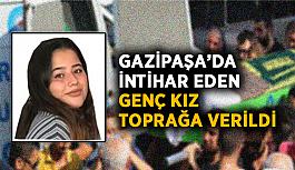 Gazipaşa'da intihar eden genç kız toprağa verildi