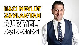 Hacı Mevlüt Zavlak'tan Suriyeli yorumu