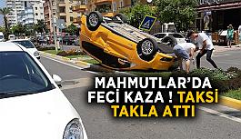 Mahmutlar'da feci kaza ! Taksi takla attı