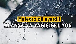 Meteoroloji uyardı! Alanya'ya yağış geliyor