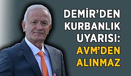 Nuri Demir'den kurban bayramı uyarısı