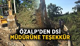 Özalp'den DSİ Müdürüne teşekkür