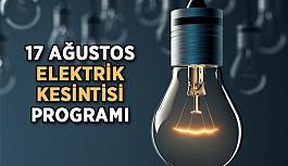17 Ağustos elektrik kesintisi programı