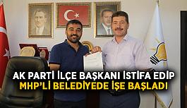 AK Parti İlçe Başkanı istifa edip MHP'li belediyede işe başladı