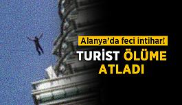 Alanya'da feci intihar! Turist ölüme atladı