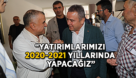 """Başkan Böcek: """"Yatırımlarımızı 2020-2021 yıllarında yapacağız"""""""