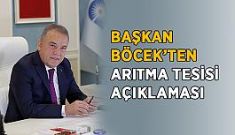 Başkan Böcek'ten arıtma tesisi açıklaması