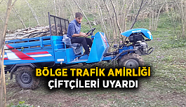 Bölge Trafik Amirliği çiftçileri uyardı