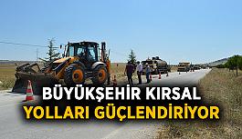 Büyükşehir kırsal yolları güçlendiriyor