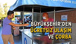 Büyükşehir'den ücretsiz ulaşım ve çorba
