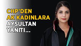 CHP'den AK Kadınlara Aysultan yanıtı