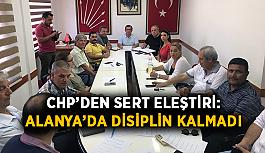 CHP'den sert eleştiri: Alanya'da disiplin kalmadı