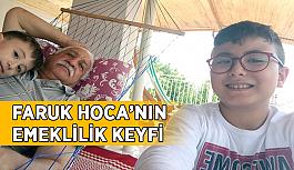 Faruk Hoca'nın emeklilik keyfi