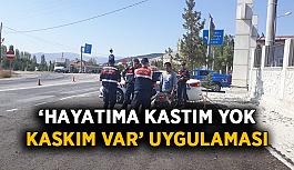 'Hayatıma Kastım Yok, Kaskım Var' uygulaması
