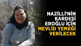 Nazilli'nin kardeşi Eroğlu için mevlit okutulacak
