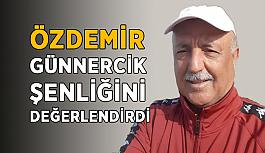 Özdemir Günnercik Şenliğini değerlendirdi