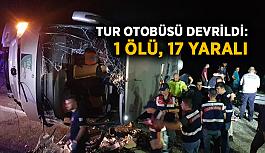 Tur otobüsü devrildi: 1 ölü, 17 yaralı
