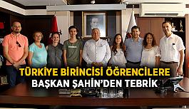 Türkiye birincisi öğrencilere Şahin'den tebrik