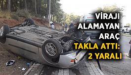 Virajı alamayan araç takla attı: 2 yaralı