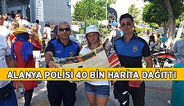 Alanya polisi 40 bin harita dağıttı