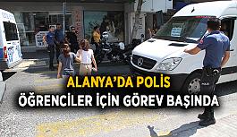 Alanya'da polis; öğrenciler için görev başında
