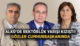 ALKÜ'de rektörlük yarışı kızıştı! Gözler Cumhurbaşkanında