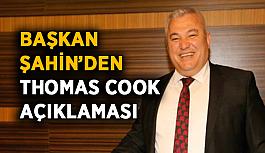 Başkan Şahin'den Thomas Cook açıklaması