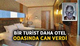 Bir turist daha otel odasında can verdi